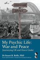 My Psychic Life, War and Peace