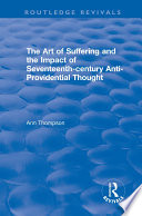 The Art of Suffering and the Impact of Seventeenth century Anti Providential Thought