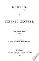 """Legion, or Feigned Excuses ... By the author of """"A Letter to a Member of a Church Choir."""""""
