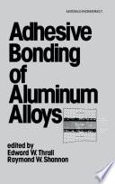Adhesive Bonding of Aluminum Alloys Book