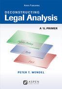 Deconstructing Legal Analysis