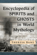Encyclopedia of Spirits and Ghosts in World Mythology Book