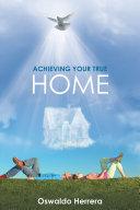 Achieving Your True Home [Pdf/ePub] eBook