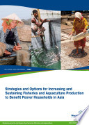 Strategies and Options for Increasing and Sustaining Fisheries and Aquaculture Production to Benefit Poorer Households in Asia