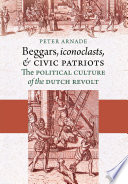 Beggars  Iconoclasts  and Civic Patriots Book