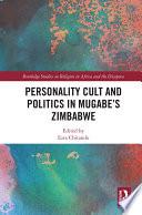 Personality Cult And Politics In Mugabe S Zimbabwe