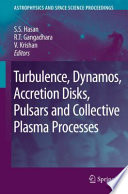 Turbulence  Dynamos  Accretion Disks  Pulsars and Collective Plasma Processes Book