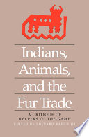 Indians  Animals  and the Fur Trade