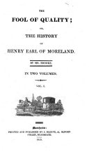 The Fool of Quality  Or  The History of Henry  Earl of Moreland  Etc