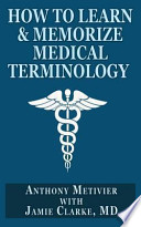 How to Learn & Memorize Medical Terminology