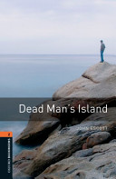 Oxford Bookworms Library: Stage 2: Dead Man's Island