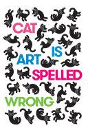 Cat Is Art Spelled Wrong [Pdf/ePub] eBook