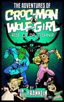 The Adventures of Croc Man and Wolf Girl Book PDF