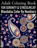 Adult Coloring Book For Serenity   Stress Relief Mandalas Color By Numbers