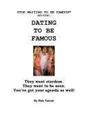 Stop waiting to be famous and start dating to be famous
