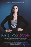 Molly's Game Film Tie-In: from Hollywood's Elite to Wall Street's Billionaire Boys' Club, My High-Stakes Adventure in the World of Undergr
