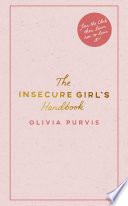 """""""The Insecure Girl's Handbook"""" by Liv Purvis"""