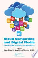 Cloud Computing and Digital Media  : Fundamentals, Techniques, and Applications