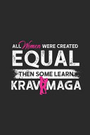 All Women Were Created Equal Then Some Learn Krav Maga