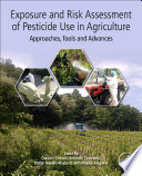 Exposure and Risk Assessment of Pesticide Use in Agriculture Book