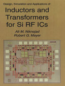 Design  Simulation and Applications of Inductors and Transformers for Si RF ICs