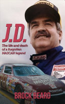 J  D    The Life and Death of a Forgotten Nascar Legend