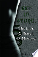 Set in Stone  The Life   Death of Medusa