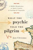What the Psychic Told the Pilgrim Pdf/ePub eBook