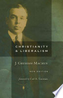 Christianity And Liberalism New Ed