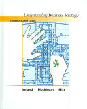 Understanding Business Strategy: Concepts and Cases