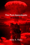 The Post-Apocalyptic Blacksmith