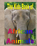 The Kids Book of African Animals
