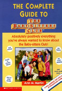 The Complete Guide to the Baby Sitters Club