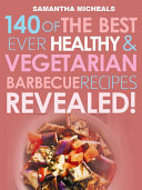 Barbecue Cookbook  140 Of The Best Ever Healthy Vegetarian Barbecue Recipes Book   Revealed
