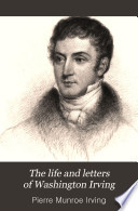 The Life and Letters of Washington Irving Book