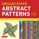 Origami Paper   Abstract Patterns   8 1 4    48 Sheets