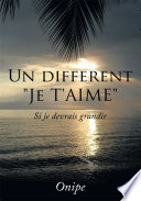 "Read Online Un Different ""Je T'aime"" For Free"