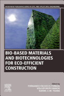 Bio Based Materials and Biotechnologies for Eco Efficient Construction