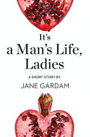 It   s a Man   s Life  Ladies  A Short Story from the collection  Reader  I Married Him