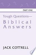 Tough Questions Biblical Answers Part I