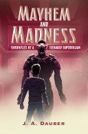 Mayhem and Madness