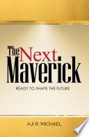 The Next Maverick
