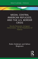 Media, Central American Refugees, and the U.S. Border Crisis Pdf/ePub eBook