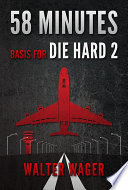 58 Minutes  Basis for the Film Die Hard 2