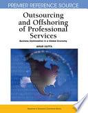Outsourcing And Offshoring Of Professional Services Business Optimization In A Global Economy Book PDF