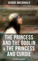 The Princess and the Goblin & The Princess and Curdie (With Original Illustrations) [Pdf/ePub] eBook