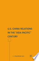 U S China Relations In The Asia Pacific Century