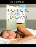 Prophetic Visions and Dreams - Interpreting Inner Revelations Pdf/ePub eBook