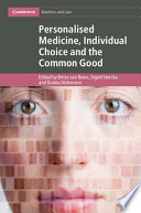 Personalised Medicine Individual Choice And The Common Good Book PDF