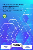 CIPP Certified Information Privacy Professional Exam Practice Questions   Dumps